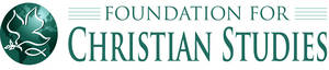 The Foundation for Christian Studies