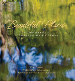 'Beautiful Places: The Timeless Beauty of South Carolina State Parks' Photography Book by National Geographic Quality Photographer jon o. holloway