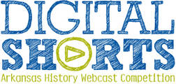 Digital Shorts: Arkansas History Webcast Competition - Podcast Contest