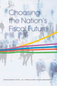 NAPA, National Research Council, Choosing the Nationÿ¿s Fiscal Future, stabalize our national debt