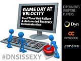 Dyn, Opscode, Zenoss, Velocity Game Day