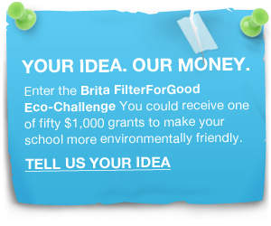 Brita is challenging students nationwide to put their environmental passion into action -- now's your chance to make a difference!
