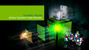 NVIDIA Quadro 4000 for Mac key visual -- 'Do More, Faster'