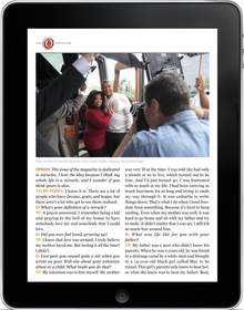 O, The Oprah Magazine comes to the iPad. The O interview with Tyler Perry includes a behind-the-scenes video of Oprah and the director/playwright/actor on his tricked-out bus.
