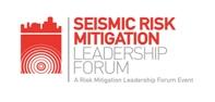 Seismic Risk Mitigation Leadership Forum