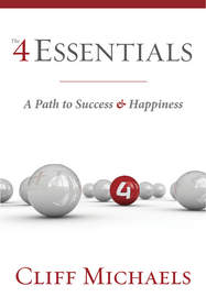 Cliff Michaels The 4 Essentials - A Path to Success and Happiness