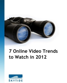 """Skytide's """"7 Online Video Trends to Watch in 2012"""" white paper"""