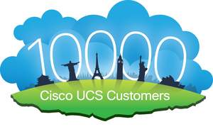 Cisco Celebrates 10,000 UCS Customers Worldwide January 2012
