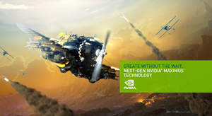 Key Visual (1): Create Without the Wait. Next-Generation NVIDIA Maximus Technology