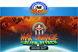 Max Damage and the Alien Attack at All Slots Casino