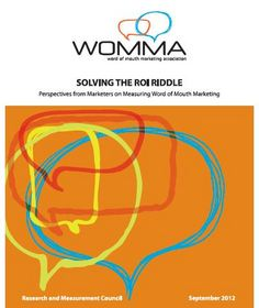 Solving the ROI Riddle:  Perspectives from Marketers on Measuring WOMM