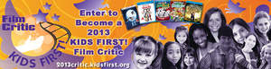 youth film critics, KIDS FIRST, film reviews, media literacy, entertainment reporters, Ben Lyons