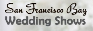 San Francisco Bay Wedding Shows