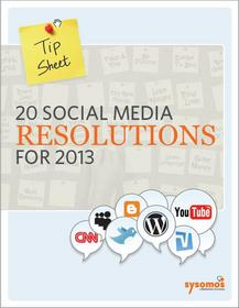 Sysomos Tip Sheet: 20 Social Media Resolutions for 2013