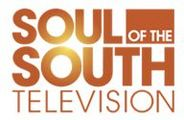 Soul of the South Television