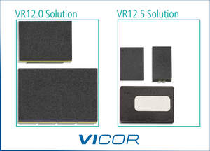Vicor's VR12.5-compliant solution uses 30% less board area than the earlier VR12.0 solution
