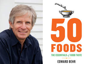 garden, 50 foods for essential eating, ed behr, food and gardening