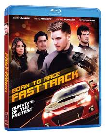 BORN TO RACE: FAST TRACK on Blu-ray, DVD, and VOD on September 9th from Anchor Bay Entertainment!