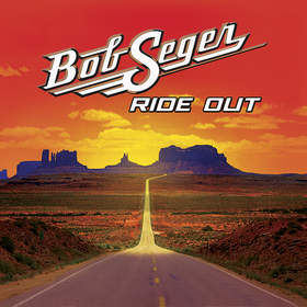 Bob Seger Ride Out Deluxe Version