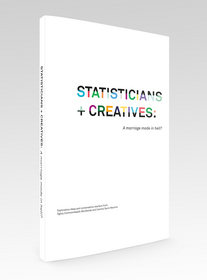 """Statisticians + Creatives: A marriage made in hell?"""