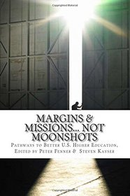 Margins & Missions... Not Moonshots: Pathways to Better U.S. Higher Education