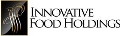 Innovative Food Holdings, Inc.