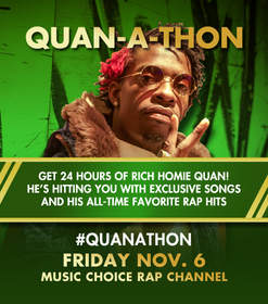 "Rich Homie Quan to Premiere Tracks from His Upcoming Album ""Rich As In Spirit"" Exclusively on Music Choice November 6th. Popular Rapper to Take Controls of the Music Choice Rap Channel for 24 Hours for Rich Homie Quan-A-Thon."