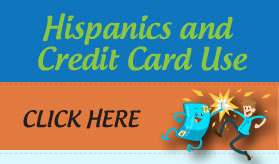 Hispanics and Credit Card Use