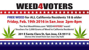Free Weed4Votes event in San Jose this Friday, February 19th.