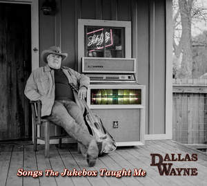 Dallas Wayne Songs The Jukebox Taught Me Album