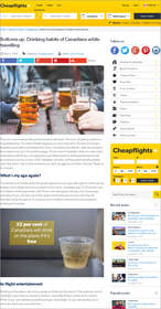 Cheapflights.ca blog post with the results from a survey on the drinking habits of Canadians while travelling. Over 1,000 Canadians were asked about their whens, whats, hows, whys and wheres of drinking when flying. So, how does your celebratory style compare with the rest of the country? Read on to find out.