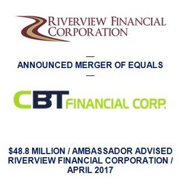 Ambassador Financial Group, Inc. Advises Riverview Financial Corporation on its Proposed Merger of Equals with CBT Financial Corporation