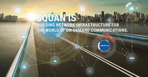 SQUAN is building network infrastructure for the world of on-demand communications